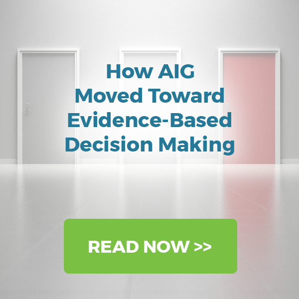 How AIG Moved Toward Evidence-Based Decision Making